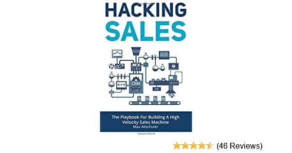 hacking sales the playbook for building a highvelocity sales machine