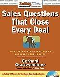 Sales Questions That Close Every Deal, Gerhard Gschwandtner, 0071478647