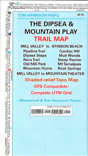 The Dipsea & Mountain Play Trail Map: Mill Valley to Stinson Beach, Pipeline Trail, Dipsea Steps, Nora Trail, Old Mill Park, Mountain Home, Cardiac Hi (Tom Harrison Maps)