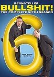 Penn & Teller Bullsh*t: Complete Sixth Season