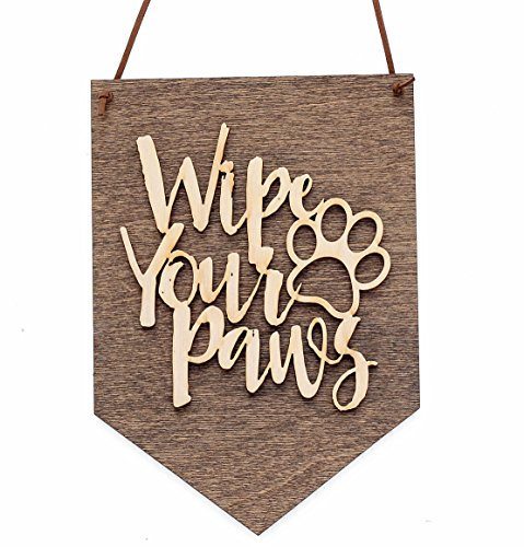 Wipe Your Paws - Wood Sign for the Home