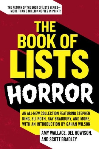 The Book of Lists: Horror: An All-New Collection Featuring Stephen King, Eli Roth, Ray Bradbury, and More, with an Introduction by Gahan - List Ray