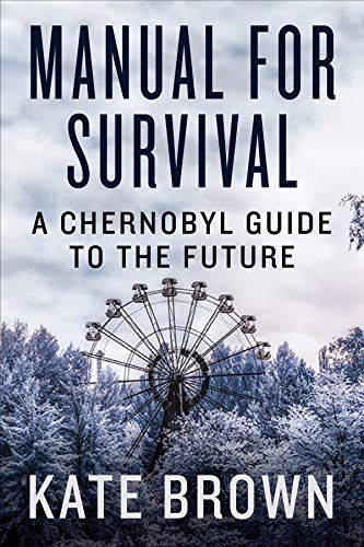 - Manual for Survival: A Chernobyl Guide to the Future