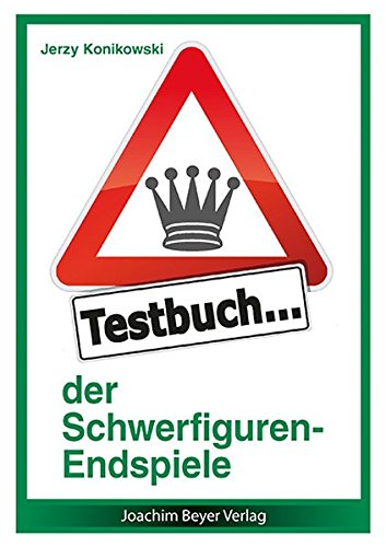 Testbuch Der Schwerfiguren Endspiele  Richtig Gespielt