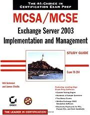 MCSA / MCSE: Exchange Server 2003 Implementation and Management Study Guide: Exam 70-284
