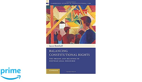 balancing constitutional rights bomhoff jacco