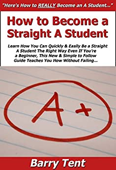how to become a straight a It's a no-nonsense action guide to getting straight-as super-efficiently buy it, read  it, apply it, and watch your grades go up and your time spent studying go.