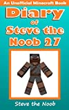 Diary of Steve the Noob 27 (An Unofficial Minecraft Book) (Diary of Steve the Noob Collection)