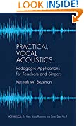 #10: Practical Vocal Acoustics: Pedagogic Applications for Teachers and Singers. (Vox Musicae: the Voice, Vocal Pedagogy, and Song)