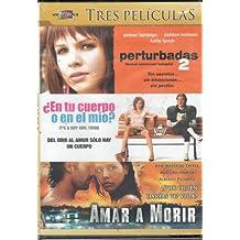 Perturbadas 2 [Normal Adolecent Behavior] & En Tu Cuerpo O En El Mio?[it's a Boy Girl Thing] & Amar a Morir [Ntsc/region 1 and 4 Dvd. Import - Latin America].