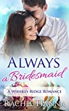 Download Always A Bridesmaid: A Whiskey Ridge Romance in PDF ePUB Free Online