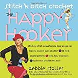 img - for Stitch 'N Bitch Crochet: The Happy Hooker book / textbook / text book