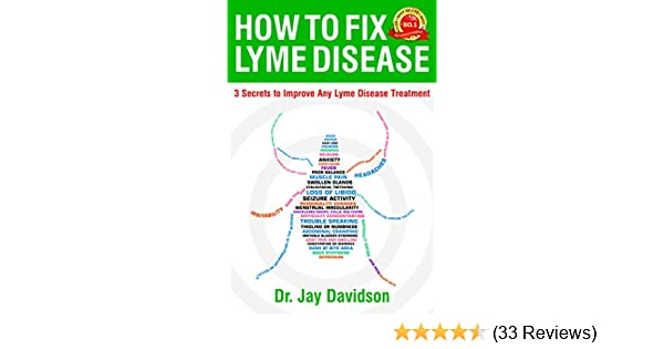 How to Fix Lyme Disease: 3 Secrets to Improve Any Lyme Disease Treatment