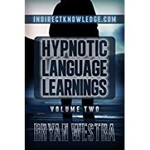 Hypnotic Language Learnings: Learn How To Hypnotize Anyone Covertly And Indirectly By Simply Talking To Them  The Ultimate Guide To Mastering Conversa-tional Hypnosis, NLP,  Persuasion, And Influence