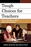 img - for Tough Choices for Teachers: Ethical Challenges in Today's Schools and Classrooms book / textbook / text book