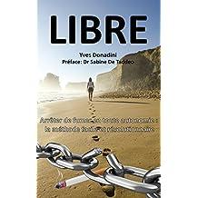 LIBRE - Arrêter de fumer en toute autonomie : la méthode facile et révolutionnaire (French Edition)
