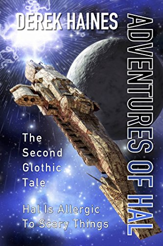 The Adventures of HAL: The Second Hilarious Glothic Tale (The Glothic Tales Book 2)