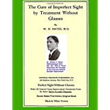 Ophthalmologist Bates 1st, Original book. Contains all his treatments, including treatments removed from later, new editions. Black & White Version.Natural Eyesight (Vision) Improvement. Dr. Bates Better Eyesight Magazine; July, 1919 to December, 191...