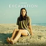 Excavation: A Memoir | Wendy C. Ortiz