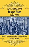 The Authentic Magic Flute Libretto: Mozart's Autograph or the First Full-Score Edition?