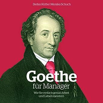Amazon Com Goethe Für Manager Wie Sie Einfach Genial