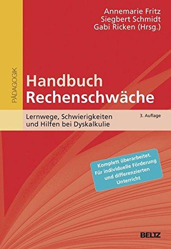 Handbuch Rechenschwäche: Lernwege, Schwierigkeiten und Hilfen bei Dyskalkulie (Beltz Handbuch) Gebundenes Buch – 30. März 2017 Annemarie Fritz Siegbert Schmidt Gabi Ricken 3407831889