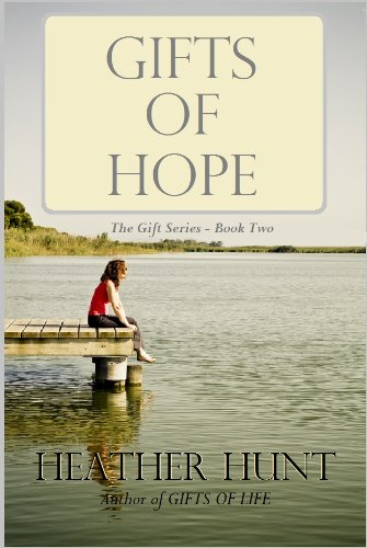 Gifts of Hope (The Gift Series Book 2) by [Hunt, Heather]