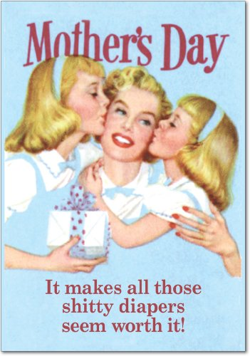 7396 'Shitty Diapers Worth It' - Funny Mother's Day Greeting Card with 5