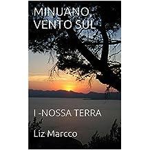 MINUANO, VENTO SUL: I - NOSSA TERRA