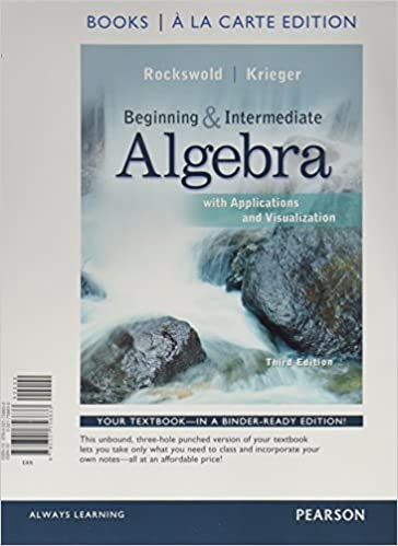 Beginning and Intermediate Algebra with Applications ...