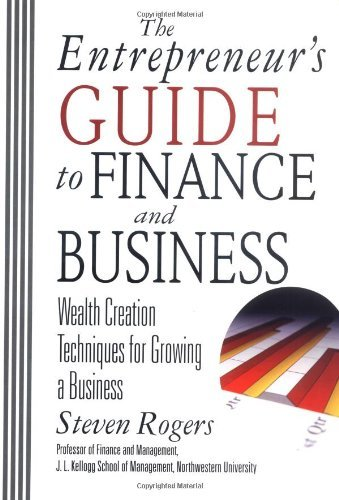 Download The Entrepreneur's Guide to Finance and Business: Wealth Creation Techniques for Growing a Business Pdf