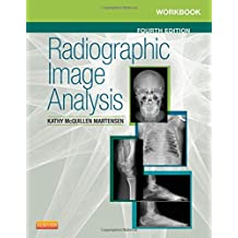 Workbook for Radiographic Image Analysis, 4e: Written by Kathy McQuillen Martensen, 2014 Edition, (4th Edition) Publisher: Saunders [Paperback]