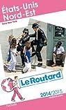 Guide du Routard États-Unis Nord-Est 2014/2015 par Guide du Routard