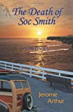 The Death of Soc Smith, Jerome Arthur, 0984299068
