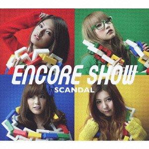SCANDAL / ENCORE SHOW[DVD付初回限定盤]