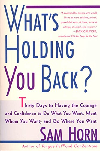(What's Holding You Back?: 30 Days to Having the Courage and Confidence to Do What You Want, Meet Whom You Want, and Go Where You Want)