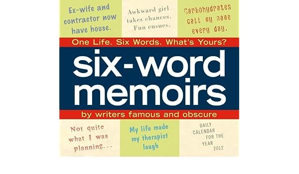 Six Word Memoirs 2012 Boxdaily Calendar Smith Magazine Amazon