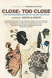 Close too Close : The Tranquebar book of Queer Erotica
