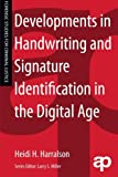 Developments in Handwriting and Signature Identification in the Digital Age (Forensic Studies for Criminal Justice)