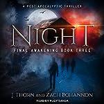 Night: Final Awakening, Book 3   J. Thorn,Zach Bohannon