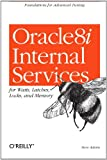 Oracle Internals:  An Introduction, Steve Adams, 156592598X