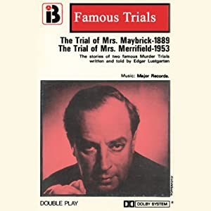 Mrs. Maybrick & Mrs. Merryfield: The Famous Trials Series Performance