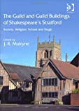 The Guild Buildings of Shakespeare's Stratford, Mulryne, J. R., 1409417662