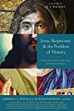 Jesus, Skepticism, and the Problem of History: Criteria and Context in the Study of Christian Origins