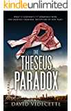 THE THESEUS PARADOX: The stunning breakthrough thriller based on real events, from the Scotland Yard detective turned author.