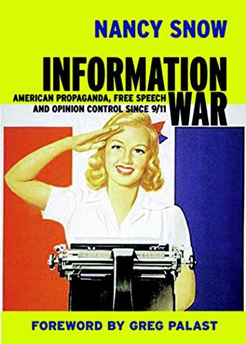 Information War: American Propaganda, Free Speech, and Opinion Control Since 9/11