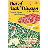 Out of Isak Dinesen in Africa: Karen Blixen's untold story (English Edition)