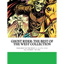 Ghost Rider: The Best Of The West Collection: From Best Of The West #1-12 (1951-1954) - All Stories - No Ads