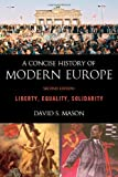 A Concise History of Modern Europe: Liberty, Equality, Solidarity, David S. Mason, 1442205334