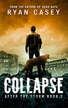 Collapse (After the Storm Book 2) by [Casey, Ryan]